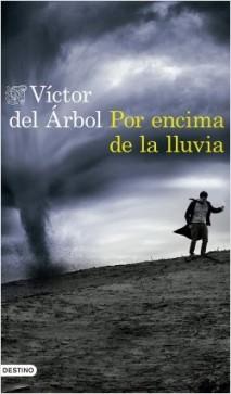 portada_por-encima-de-la-lluvia_victor-del-arbol_201706061821