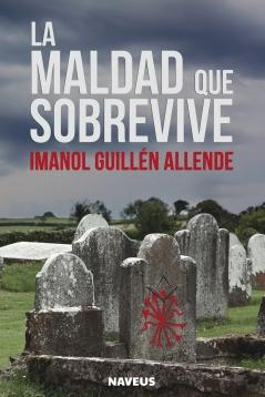 PORTADA_La maldad que sobrevive_Imanol Guillén Allende