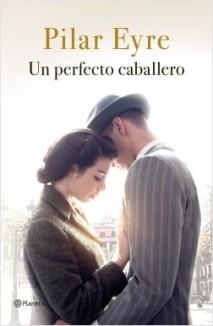 portada_un-perfecto-caballero_pilar-eyre_201909171547