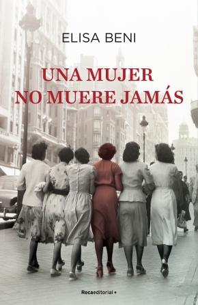 9788418417306-Una_Mujer_No _Muere_Jamás-Elisa_Beni-ALTA