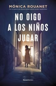 9788418417283-No_Oigo_A_Los_Niños_Jugar-Mónica_Rouanet-ALTA